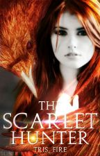 The Scarlet Hunter| Coming Soon by Tris_fire