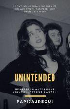 Unintended- Lauren/You by PapiJauregui