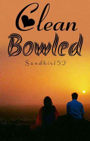 Clean Bowled by Sandhir152