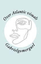 Over Atlantic Visuals by GabrielGomerGurl