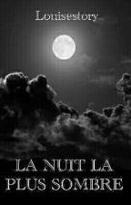 La nuit la plus sombre by Louisestory