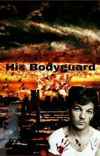 His Bodyguard  by HarryIsLouisWife