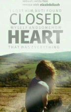 Closed Heart (The Broken Series #1) by elaabdullaah