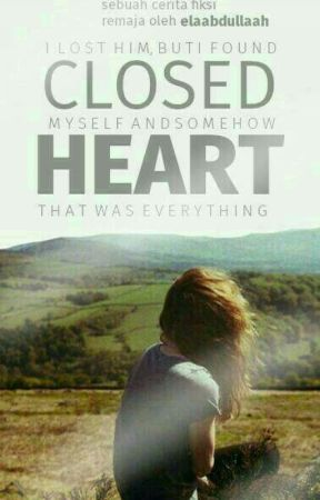 Closed Heart (The Broken Series #1) - END by elaabdullaah