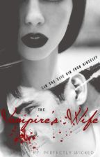 The Vampire's Wife by PerfectlyWicked