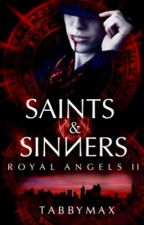 Saints and Sinners : Royal Angels II by TabbyMax