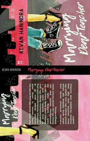 Marrying Dear Teacher ✔ (Proses Penerbitan) by laodekevanhd