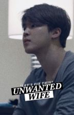 Unwanted Wife • Jikook by Jiminnati