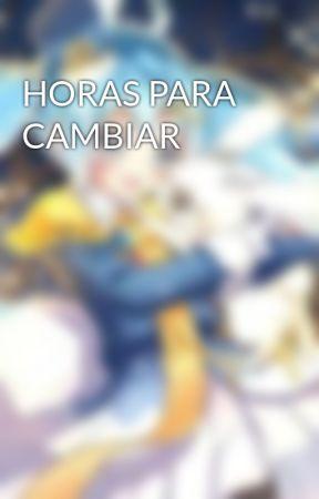 4 HORAS PARA CAMBIAR by DellLopez