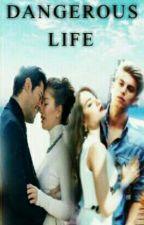 DANGEROUS LIFE by esmeraldaprenga
