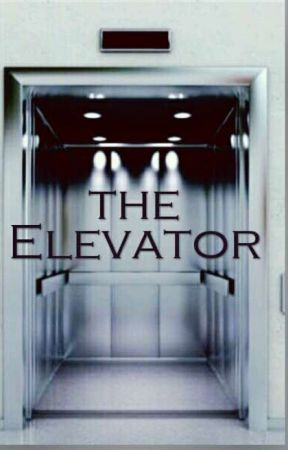 The Elevator(rp) by RogueVampireQueen101