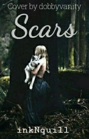 Scars (#wattys2017) by inkNquill