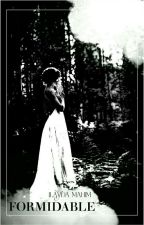 FORMIDABLE|Başlangıçlar serisi 2. Kitabı by Smoke_Gereksiz