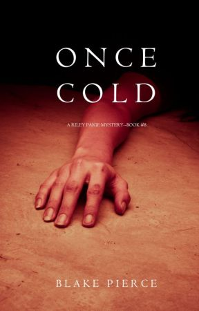 Once Cold (A Riley Paige Mystery-Book 8) by BlakePierceAuthor