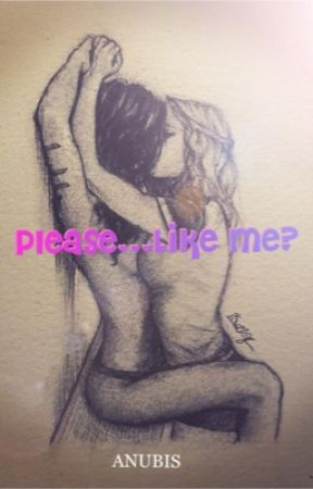 Please... like me by Iwantthisusername