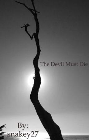 The Devil Must Die by snakey27