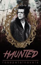 Haunted || h.s au by rosepetalnovels