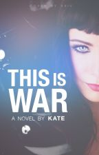 (On Hold) This is War (girlxgirl) (lesbian story) by Kate_Katnic