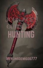 John Ace's Guide To Hunting by Caleb_Stepp2017