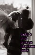 daddy's little princess (luke hemmings fanfic) by miss_loverock