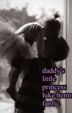 daddy's little princess (luke hemmings fanfic) by miss_loverock