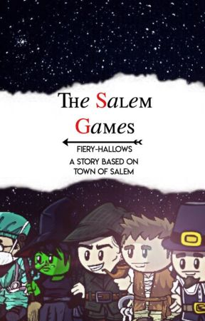 The Salem Games: A Trilogy by fiery-hallows