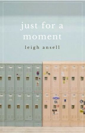 Just For A Moment by leigh_