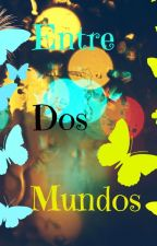 Entre Dos Mundos by FabianSempai