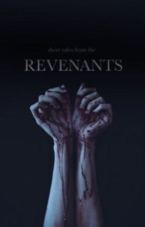 Short tales from the revenants by melancholic_babydoll