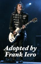 Adopted By Frank Iero- A MCR Fanfic by musicbandsrepeat