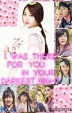 I was there for you in your darkest night ( Soo Ho  X reader OC) by InconceivablyRose