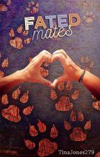 FATED MATES by TinaJones279