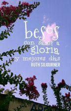 besos con sabor a gloria y mejores días  by urnersojo