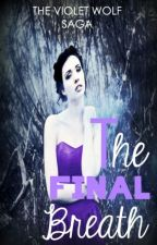 The Final Breath ▸ Hunger Games by SCandGG