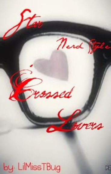 Star-Crossed Lovers (Nerd Style) by LilMissTBug