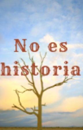 No es historia  by vaniita_3