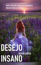 Desejo Insano by jackyh_cintra