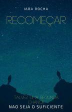RECOMEÇAR by Iara_Rocha