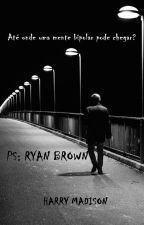 PS: Ryan Brown by HARRY_MADISON