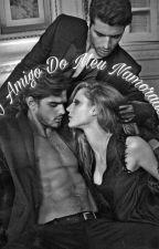 O Amigo Do Meu Namorado by apaixonada23