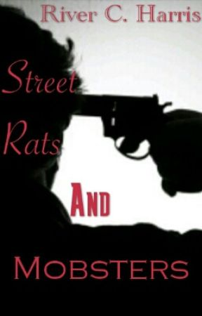 Street Rats And Mobsters | #Wattys2017 by ImpossibleEyes