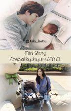 MINI FF STORY Special Kyuhyun WAMIL by aulia_sk