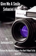 Give Me A Smile (Sebaciel AU) by darkviolet1224
