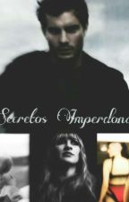Secretos imperdonables by Luce_lzurita