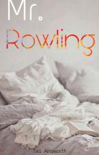Seduciendo A Mr. Rowling (#3 R.P) by ThaliaBetralet