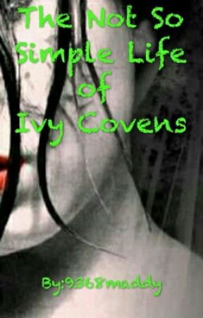 The Not So Simple Life of Ivy Covens by 9368maddy