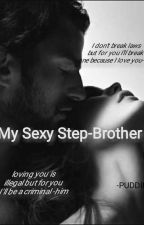 My Sexy Step-brother by PPUUDDINN