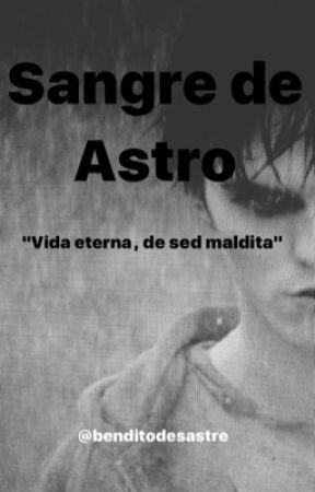 Sangre de Astro by benditodesastre