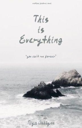 This Is Everything by niyaashlynn