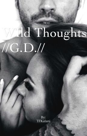 Wild thoughts //G.D.// by TFKalani